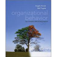 Organizational Behavior:  Key Concepts, Skills & Best Practices by Kinicki, Angelo; Fugate, Mel, 9780078137204