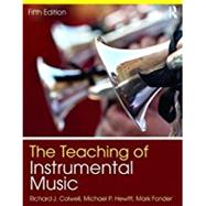 The Teaching of Instrumental Music by Colwell; Richard, 9781138667204