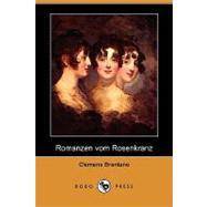 Romanzen Vom Rosenkranz by Brentano, Clemens; Von Steinle, Alphons M., 9781409927204