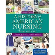 A History of American Nursing by Judd, Deborah; Itzman, Kathleen, Ph. D. , R. N., 9781449697204
