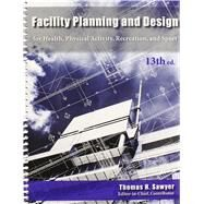 Facility Planning & Design: For Health, Physical Activity, Recreation & Sport by Thomas H. Sawyer, 9781571677204