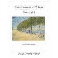 Conversations With God, Books 2 & 3: An Uncommon Dialogue by Walsch, Neale Donald, 9781571747204