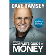 Dave Ramsey's Complete Guide to Money by Ramsey, Dave, 9781937077204