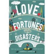 Love Fortunes and Other Disasters by Karalius, Kimberly, 9781250047205