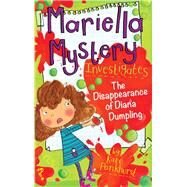 Mariella Mystery Investigates the Disappearance of Diana Dumpling by Pankhurst, Kate, 9781438007205