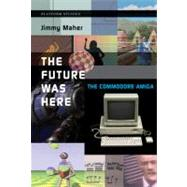 The Future Was Here by Maher, Jimmy, 9780262017206