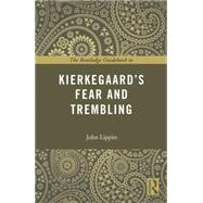 The Routledge Guidebook to KierkegaardÆs Fear and Trembling by Lippitt; John, 9780415707206