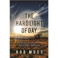 The Hard Light of Day by Moss, Rod, 9781510717206
