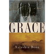 Grace A Novel by Deon, Natashia, 9781619027206