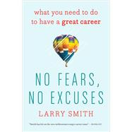 No Fears, No Excuses by Smith, Larry, 9780544947207