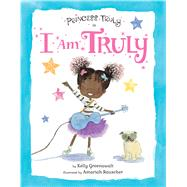 Princess Truly in I Am Truly by Greenawalt, Kelly; Rauscher, Amariah, 9781338167207