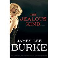 The Jealous Kind A Novel by Burke, James Lee, 9781501107207