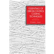 Essentials of Error-Control Coding Techniques by Imai, Hideki, 9780123707208