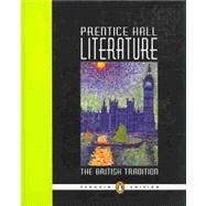 Prentice Hall Literature: The British Tradition; Penguin Edition by Prentice-Hall, Inc., 9780131317208