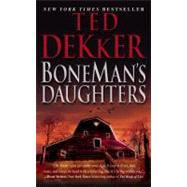 Boneman's Daughters by Dekker, Ted, 9780446547208