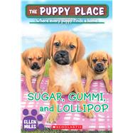 Sugar, Gummi and Lollipop (The Puppy Place #40) by Miles, Ellen, 9780545857208