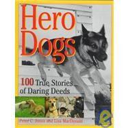 Hero Dogs : 100 True Stories of Daring Deeds by Peter C. Jones; Roger Straus; Lisa MacDonald, 9780836227208