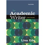 The Academic Writer A Brief Guide by Ede, Lisa, 9781319037208