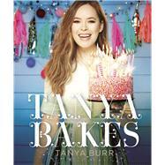 Tanya Bakes by Burr, Tanya, 9781405927208