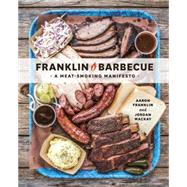 Franklin Barbecue by Franklin, Aaron; Mackay, Jordan; Mcspadden, Wyatt, 9781607747208