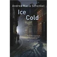 Ice Cold by Schenkel, Andrea Maria; Bell, Anthea, 9781623657208