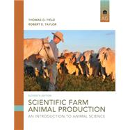 Scientific Farm Animal Production An Introduction by Taylor, Robert W.; Field, Thomas G., 9780133767209