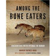Among the Bone Eaters by Baynes-rock, Marcus; Thomas, Elizabeth Marshall, 9780271067209