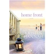 Home Front A Novel by Hannah, Kristin, 9780312577209