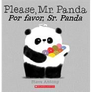 Please, Mr. Panda / Por favor, Sr. Panda by Antony, Steve, 9780545847209