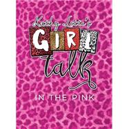 Kathy Lette's Girl Talk in the Pink: Top Tips for a Girls' Night Out by Lette, Kathy, 9780711237209