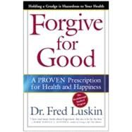 Forgive for Good by Luskin, Fred, 9780062517210