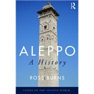 Aleppo: A History by Burns; Ross, 9780415737210