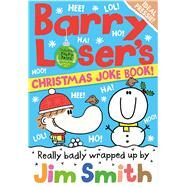 Barry Loser's Christmas Joke Book! by Smith, Jim, 9781405287210