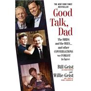 Good Talk, Dad by Geist, Bill; Geist, Willie, 9781455547210