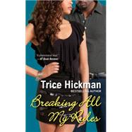 Breaking All My Rules by Hickman, Trice, 9780758287212
