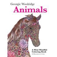 Animals: A Mini Mindful Coloring Book by Woolridge, Georgie, 9781250117212