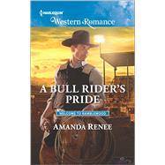 A Bull Rider's Pride by Renee, Amanda, 9780373757213