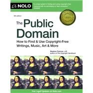 Public Domain : How to Find and Use Copyright-Free Writings, Music, Art and More by Fishman, Stephen, 9781413317213