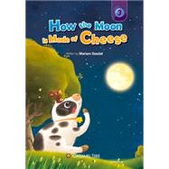 How the Moon Is Made of Cheese by Seedat, Mariam, 9780993897214