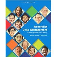 Generalist Case Management A Method of Human Service Delivery by Woodside, Marianne R.; McClam, Tricia, 9781305947214