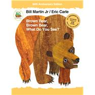 Brown Bear, Brown Bear, What Do You See? 50th Anniversary Edition with audio CD by Martin, Jr., Bill; Carle, Eric, 9781627797214