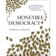 Honeybee Democracy by Seeley, Thomas D., 9780691147215