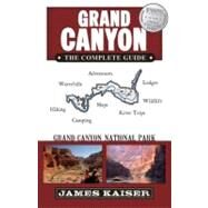 Grand Canyon : The Complete Guide - Grand Canyon National Park by Unknown, 9780982517215