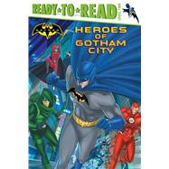 Heroes of Gotham City by Bright, J.E.; Spaziante, Patrick, 9781481477215