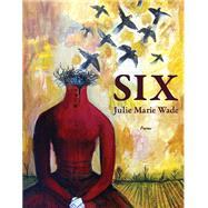 Six by Wade, Julie Marie, 9781597097215