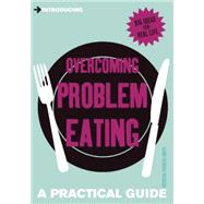 Introducing Overcoming Problem Eating A Practical Guide by Furness-smith, Patricia, 9781848317215