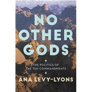 No Other Gods by Levy-lyons, Ana, 9781478977216