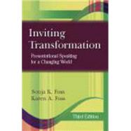 Inviting Transformation: Presentational Speaking for a Changing World by Foss, Sonja K.; Foss, Karen A., 9781577667216