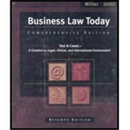 Business Law Today : Comprehensive Edition: Text and Cases: E-Commerce, Legal, Ethical, and International Environment