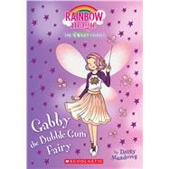 Gabby the Bubblegum Fairy: A Rainbow Magic Book (The Sweet Fairies #2) A Rainbow Magic Book by Meadows, Daisy, 9781338207217